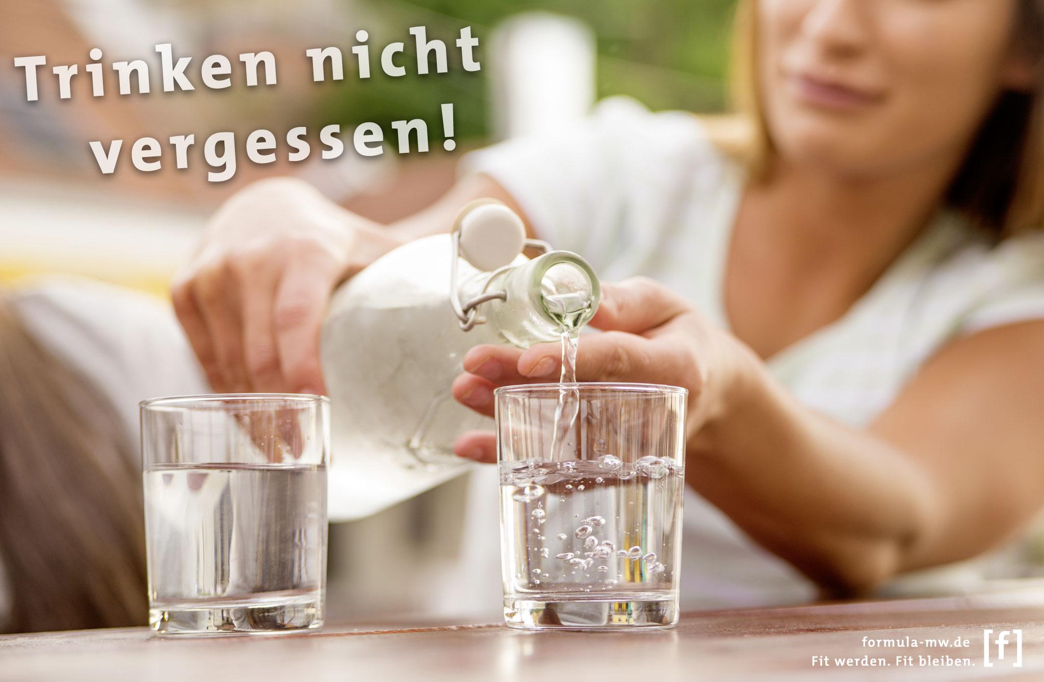 Trinken nicht vergessen!